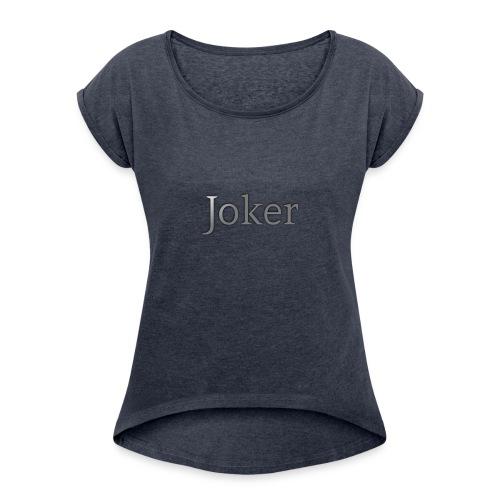 joker Apperal - Women's Roll Cuff T-Shirt