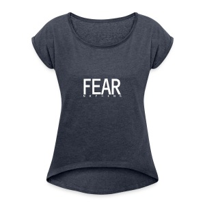 FEAR_NOTHING - Women's Roll Cuff T-Shirt