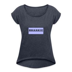 CUSTOM SHARKIE MERCH - Women's Roll Cuff T-Shirt