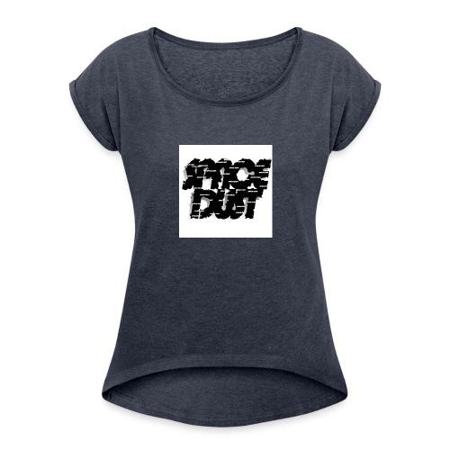 space dust brush - Women's Roll Cuff T-Shirt