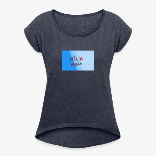 nicknashbrand - Women's Roll Cuff T-Shirt