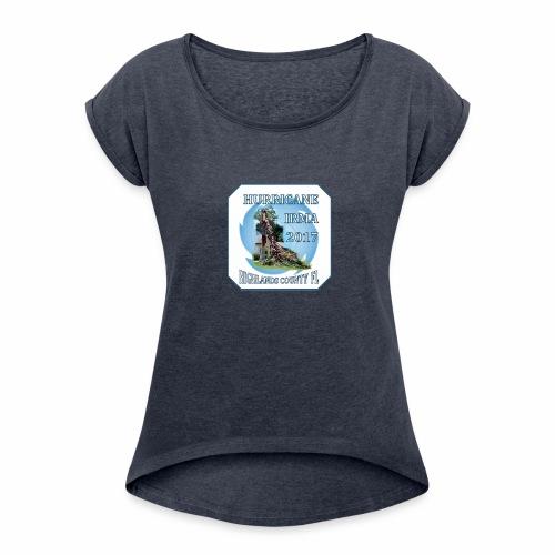 HIGHLANDS COUNTY FL HURRICANE IRMA - Women's Roll Cuff T-Shirt