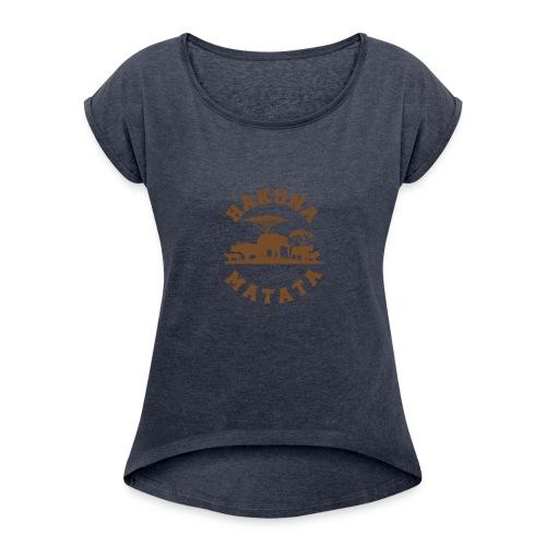 Hakuna Matata - Women's Roll Cuff T-Shirt