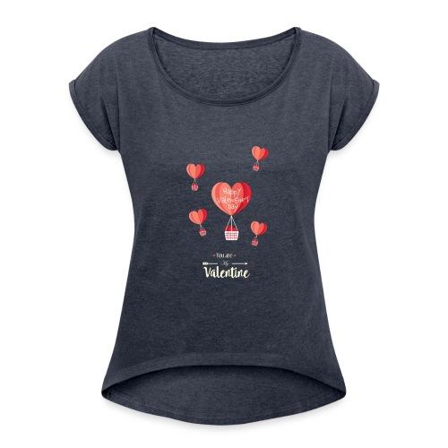 Happy Valentines Day - Women's Roll Cuff T-Shirt