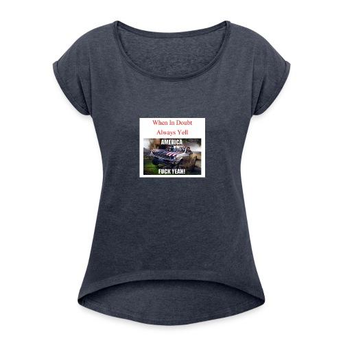 When In Doubt - Women's Roll Cuff T-Shirt