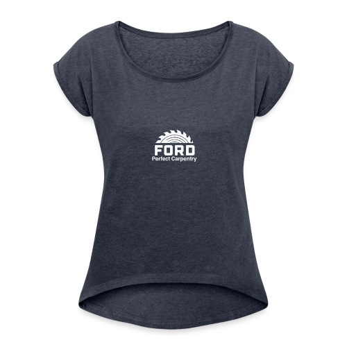 Ford Perfect Carpentry - Women's Roll Cuff T-Shirt
