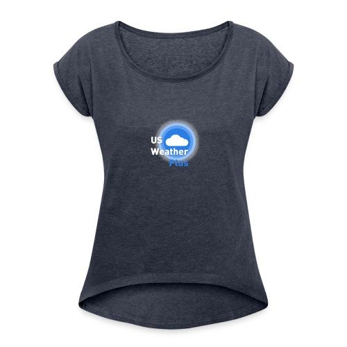 27935264 764087653788448 2047048827 n - Women's Roll Cuff T-Shirt