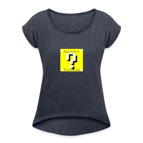 Keep Calm & Punch Blocks - Women's Roll Cuff T-Shirt