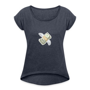 Money With Wings - Women's Roll Cuff T-Shirt
