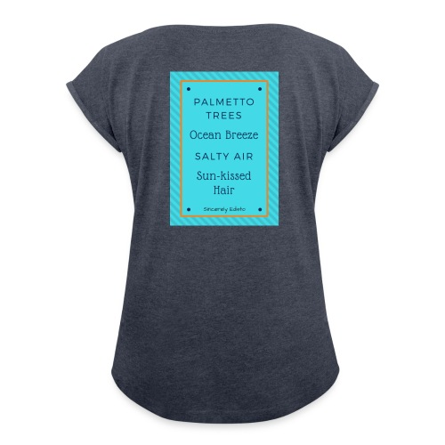Palmetto Trees and Ocean Breeze - Women's Roll Cuff T-Shirt