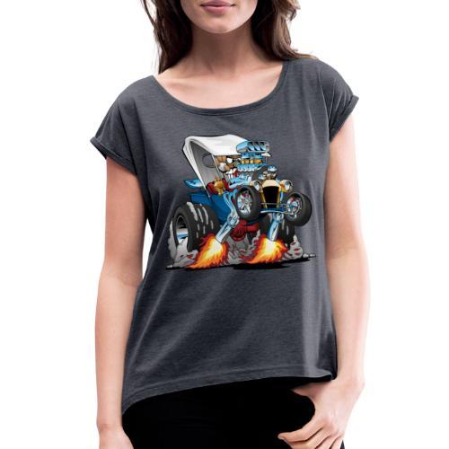 Custom T-bucket Roadster Hotrod Cartoon - Women's Roll Cuff T-Shirt