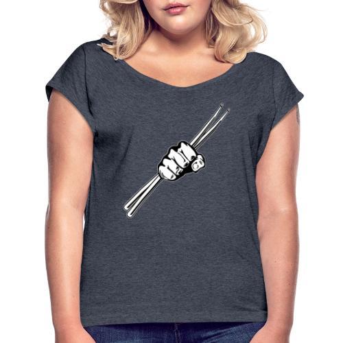 Drum Sticks Fist Punch - Women's Roll Cuff T-Shirt