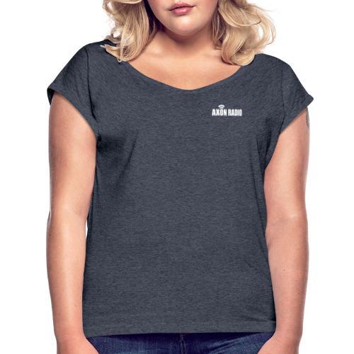 Axon Radio | White night apparel. - Women's Roll Cuff T-Shirt
