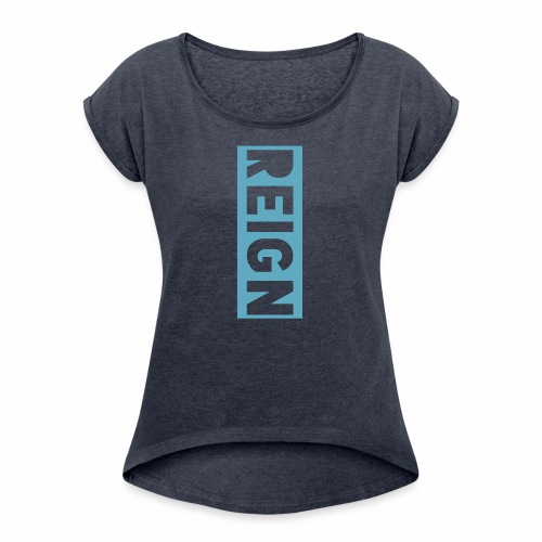 Reign Logo - Women's Roll Cuff T-Shirt