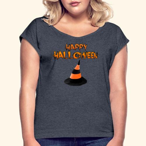 HAPPY HALLOWEEN WITCH HAT TEE - Women's Roll Cuff T-Shirt