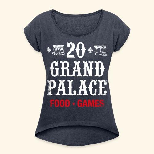 20 Grand Palace (neg.) - Women's Roll Cuff T-Shirt