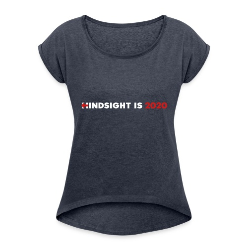Hindsight Is 2020 - white/red type - Women's Roll Cuff T-Shirt