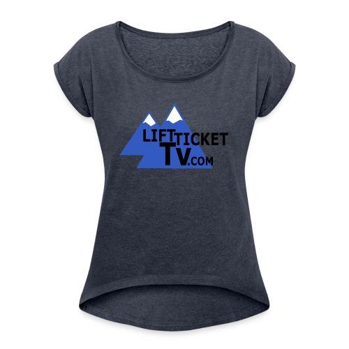 LiftTicketTV.com - Women's Roll Cuff T-Shirt