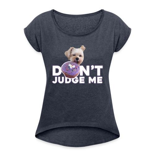 Popeye Don't Judge - Women's Roll Cuff T-Shirt