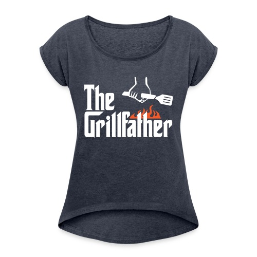 The Grillfather - Women's Roll Cuff T-Shirt