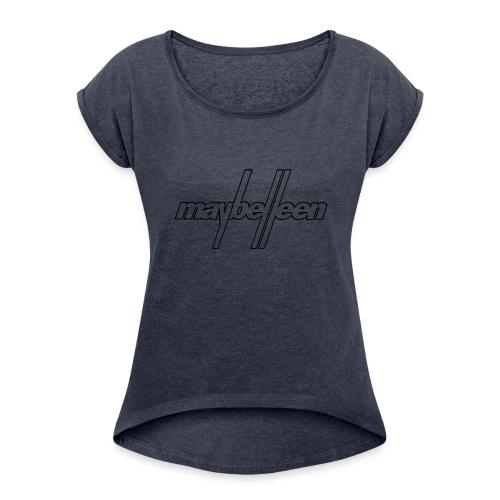 MAYBELLEEN_-_LOGO - Women's Roll Cuff T-Shirt