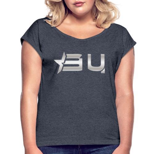BU GEAR FOR THOSE WHO DARE - Women's Roll Cuff T-Shirt