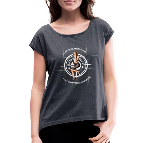 Smart Belle White Logo - Women's Roll Cuff T-Shirt