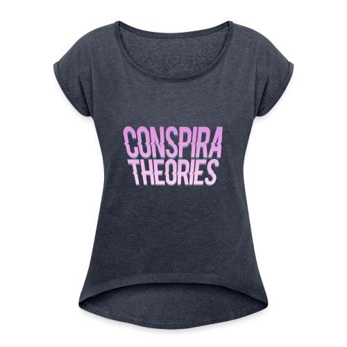 Women's - ConspiraTheories Official T-Shirt - Women's Roll Cuff T-Shirt