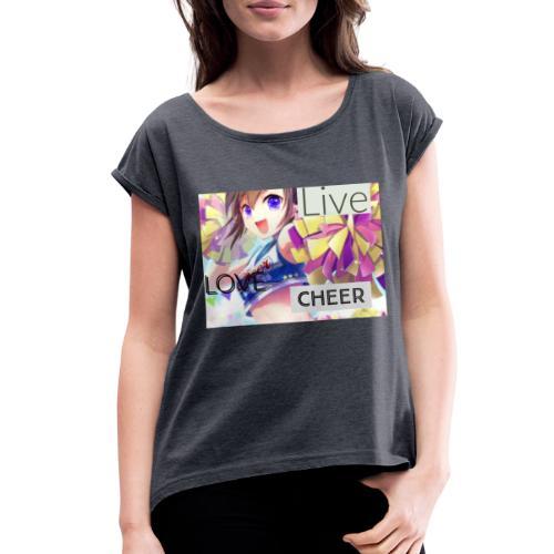live love cheer - Women's Roll Cuff T-Shirt