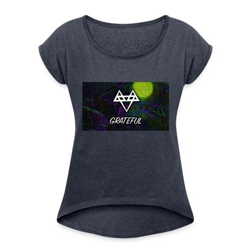 Forever GRATEFUL - Women's Roll Cuff T-Shirt
