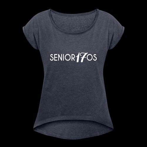 Senior17os - Women's Roll Cuff T-Shirt