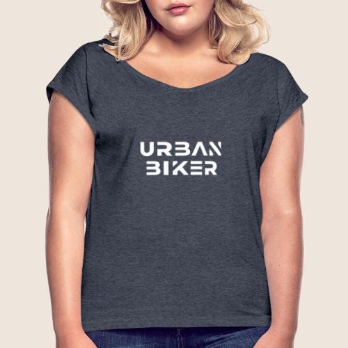 Urban Biker White - Women's Roll Cuff T-Shirt