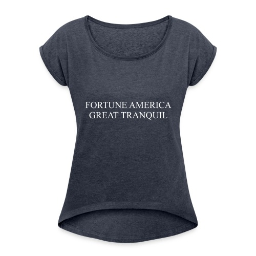 Fortune America Great Tranquil - Women's Roll Cuff T-Shirt