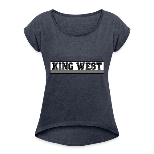 King West OG logo - Women's Roll Cuff T-Shirt