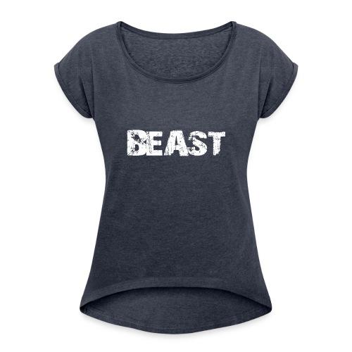 beast tee - Women's Roll Cuff T-Shirt