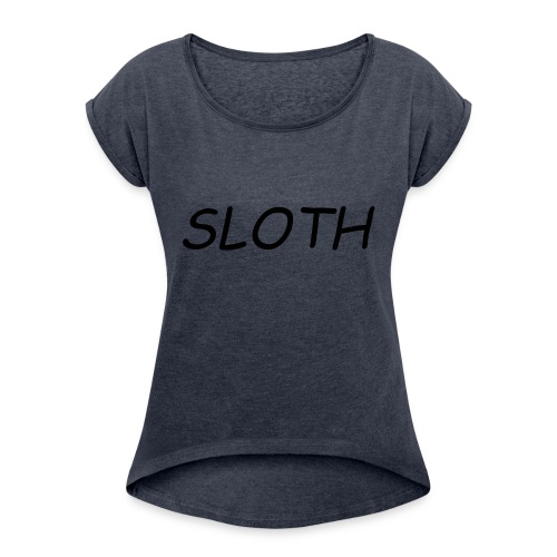 SLOTH XL - Women's Roll Cuff T-Shirt