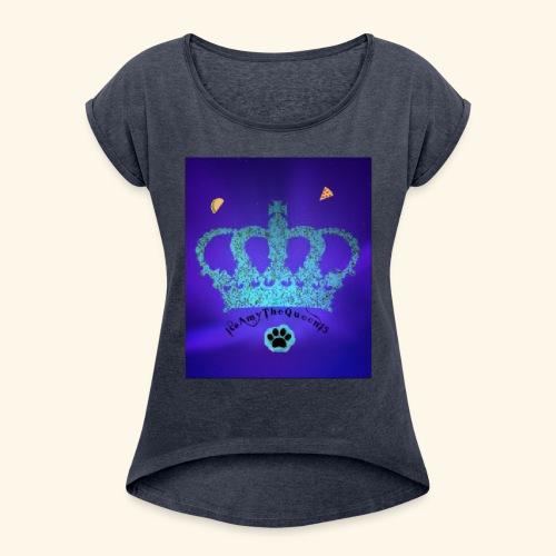 Itsamythequeen15 Merch - Women's Roll Cuff T-Shirt