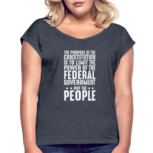 Purpose Of The Constitution - Women's Roll Cuff T-Shirt