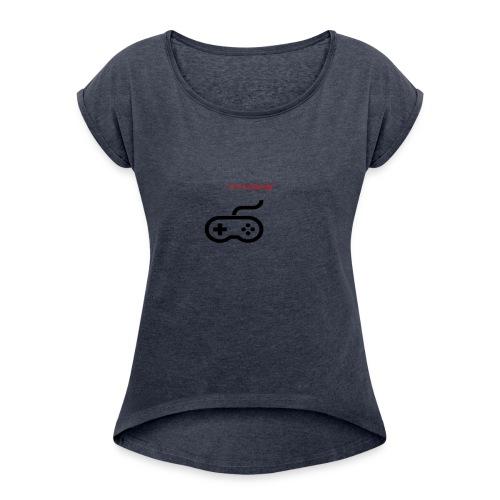 I'm A Gamer - Women's Roll Cuff T-Shirt