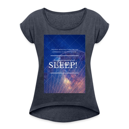 Sleep Galaxy by @lovesaccessories - Women's Roll Cuff T-Shirt