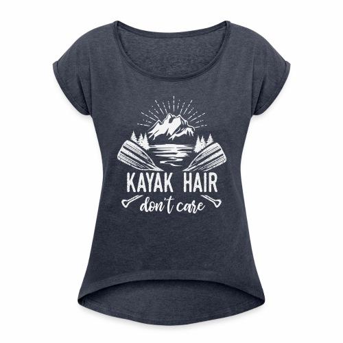Kayak Hair - Women's Roll Cuff T-Shirt