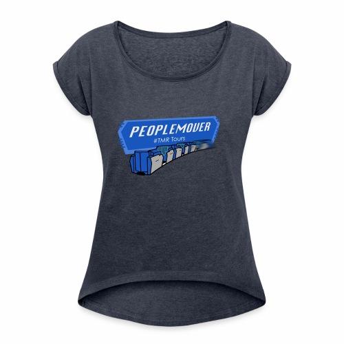 Peoplemover TMR - Women's Roll Cuff T-Shirt