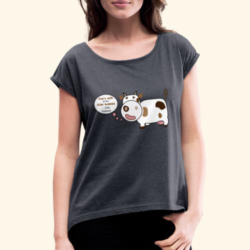 Smart Cow! - Women's Roll Cuff T-Shirt