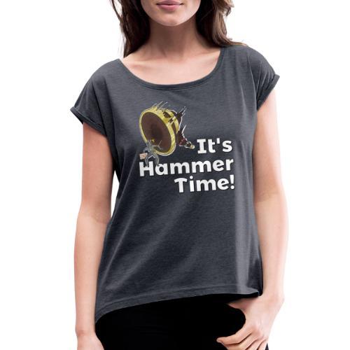 It's Hammer Time - Ban Hammer Variant - Women's Roll Cuff T-Shirt