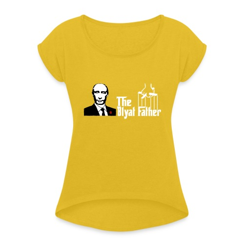 The Blyat Father - Women's Roll Cuff T-Shirt