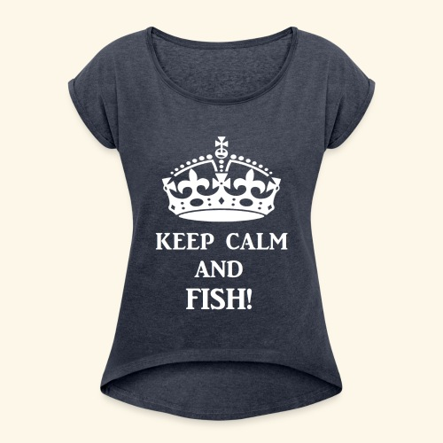 keep calm fish wht - Women's Roll Cuff T-Shirt