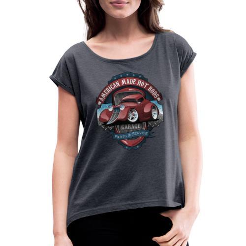 American Hot Rods Garage Vintage Car Sign Cartoon - Women's Roll Cuff T-Shirt