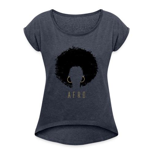 Black Afro American Latina Natural Hair - Women's Roll Cuff T-Shirt