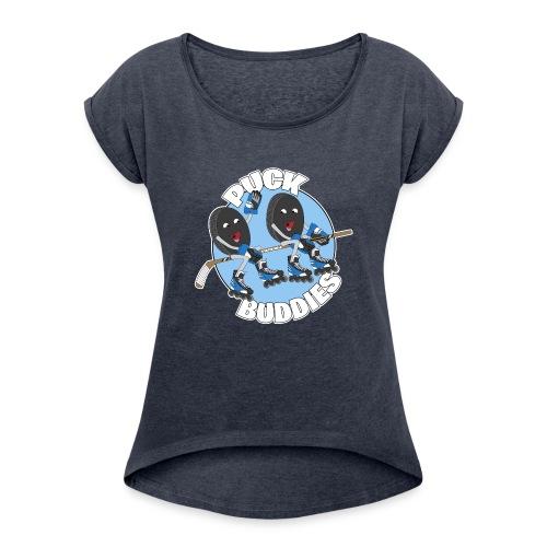 Puck Buddies Logo - Women's Roll Cuff T-Shirt