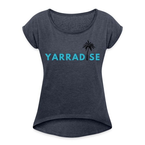 Yarradise Palm: Blue text - Women's Roll Cuff T-Shirt